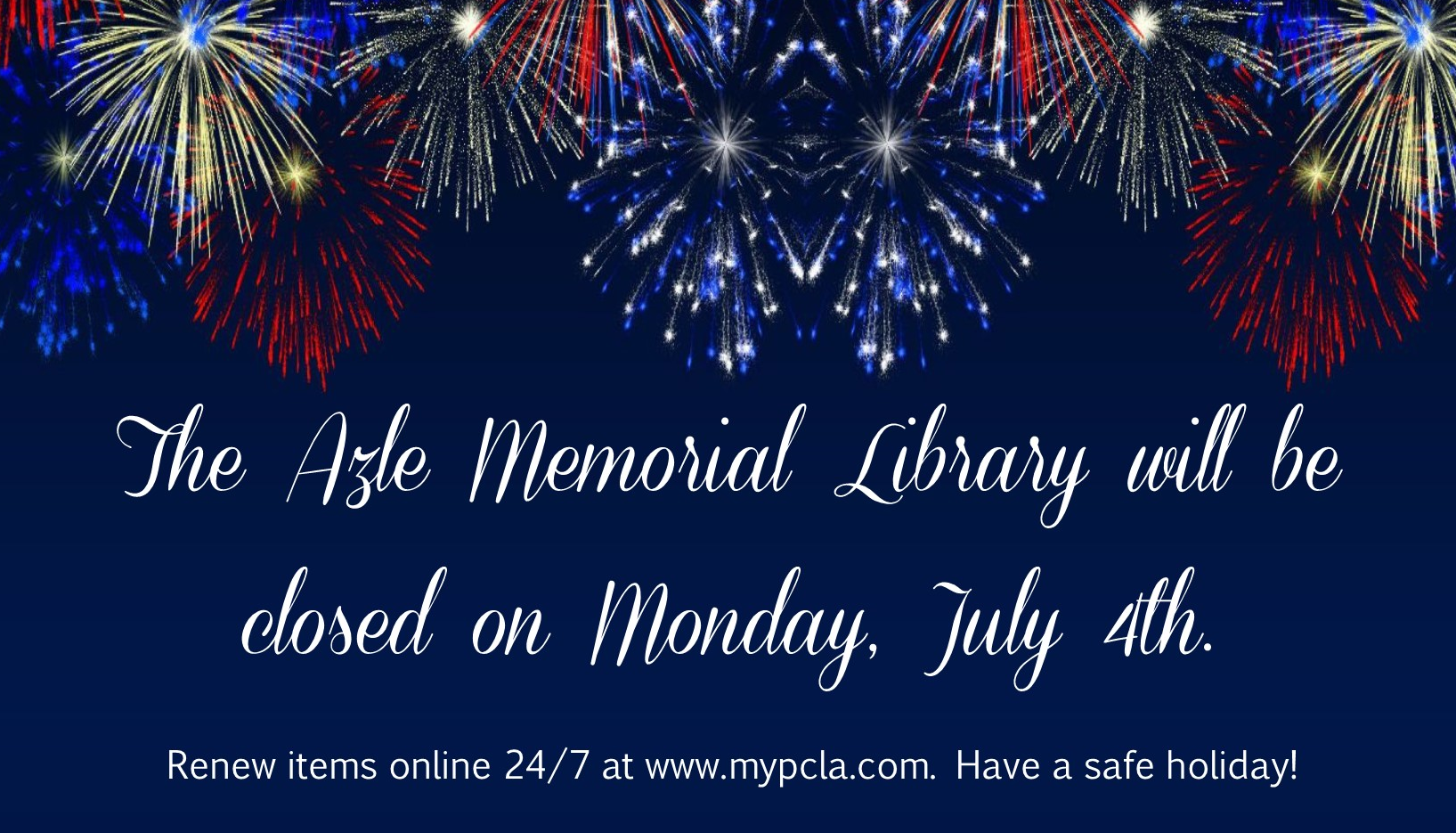 Library closed on July 4th.